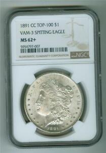 U.S. 1891-CC MORGAN DOLLAR TOP 100 VAM 3 SPITTING EAGLE NGC MS-62+ UNC