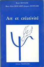 Art et Créativité par R Huyghe, M A Descamps et J Donnars ed Trismegiste 1991
