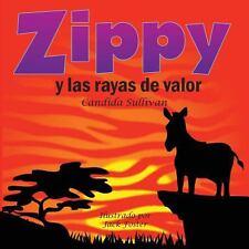 Zippy y Las Rayas de Valor by Candida Sullivan (2013, Paperback)