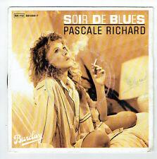"""Pascale RICHARD Vinyle 45 tours SP 7"""" SOIR DE BLUES - VOYAGEUSE - BARCLAY 881089"""