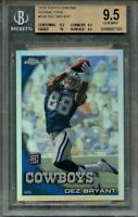 2010 topps chrome refractors #c60 DEZ BRYANT rookie BGS 9.5 (9.5 9.5 10 9.5)