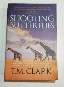 Shooting Butterflies by T.M. Clark Large Paperback Book