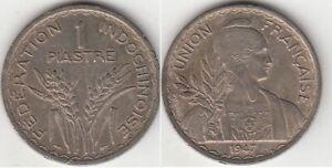 Monnaies Indochine Française 1 Piastre 1947