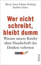 Wer nicht schreibt, bleibt dumm von Stephan Clauss und Maria-Anna Schulze Brünin
