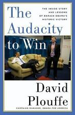 The Audacity to Win: The Inside Story and Lessons of Barack Obama's Historic Vic