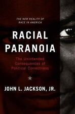 Racial Paranoia: The Unintended Consequences of Political Correctness