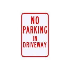 No Parking In Driveway Sign Municipal Grade D.O.T. Street Road R-86RA5RK