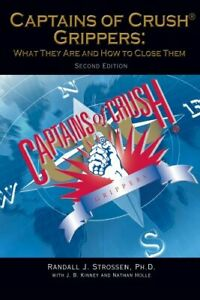Captains Of Crush Grippers: What They Are ... by Strossen, Randall J. 0926888846