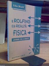 Ida Rolf - IL ROLFING E LA REALTA' FISICA / lavorare con la gravità -
