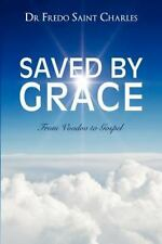 Saved By Grace From Voodoo To Gospel: By Dr Fredo Saint Charles