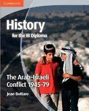 History for the IB Diploma: The Arab-Israeli Conflict 1945-79, Bottaro, Jean, Ve