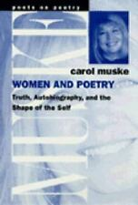 Women and Poetry: Truth, Autobiography, and the Shape of the Self (Poets on Poet