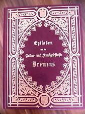 Episoden aus der Cultur- und Kunstgeschichte Bremens. Faksimile der Ausgabe 1870
