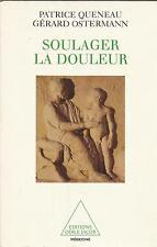 PATRICE QUENEAU/GERARD OSTERMANN SOULAGER LA DOULEUR