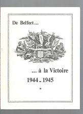De Belfort ... à la Victoire 1944 1945 Ministère Anciens Combattants REF E16 @