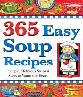 365 Easy Soup Recipes: Simple, Delicious Soups & S