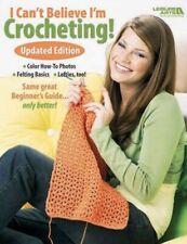 I Can't Believe I'm Crocheting! Crochet Book