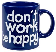 Henkelbecher don´t work be happy blau Tasse Kaffeetasse Becher Sprüche neu