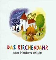 Das Kirchenjahr den Kindern erklärt von Beate Steitz-Röc... | Buch | Zustand gut