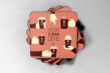 Keep Calm and Drink Coffee - Funny/Novelty Coaster- Great Gift Idea