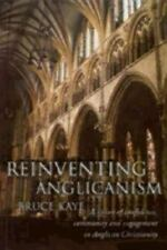 Reinventing Anglicanism: A Vision of Confidence, Community and Engagement in An