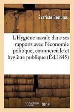 L'hygiene Navale dans ses rapports avec l'economie politique, commerciale et...