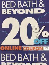 1 - Bed Bath Beyond 20% off 1 Item *** Online Coupon *** Exp July 13,  2020