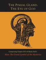 The Pineal Gland : The Eye of God by Manly P. Hall (2015, Paperback)