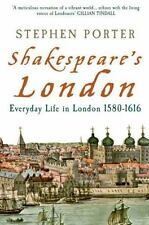 Shakespeare's London: Everyday Life in London 1580-1616 by Porter, Stephen