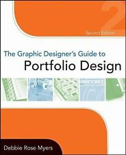 The Graphic Designer's Guide to Portfolio Design by Debbie Rose Myers (2008, Pa…