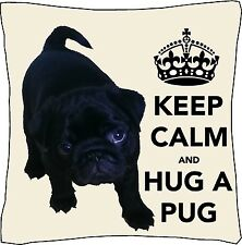 """Keep Calm and Cuddle a Pug Cushion Cover can be Personalised Black Pug18"""" x 18"""""""