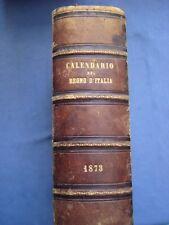 CALENDARIO GENERALE DEL REGNO D'ITALIA PER IL 1873-MINISTERO DELL'INTERNO...