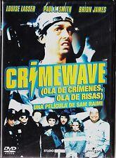 Sam Raimi: CRIMEWAVE (OLA DE CRIMENES, OLA DE RISAS) Agotada nueva en Castellano