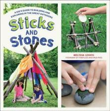 Sticks and Stones: A Kid's Guide to Building and Exploring in the Great Out.