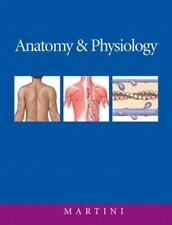 Anatomy and Physiology by Frederic Martini (2004, Hardcover)