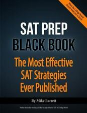 Sat Prep Black Book : The Most Effective SAT Strategies Ever Published by Mike B