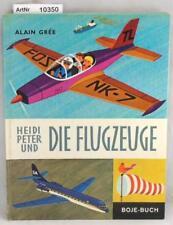 Gree, Alain: Heidi, Peter und die Flugzeuge