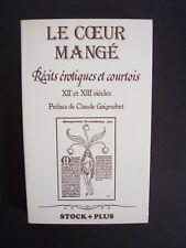 Le Coeur Mangé - Récits érotiques et courtois ( Moyen-Age ) / Stock - 1983