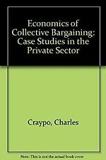 Economics of Collective Bargaining : Case Studies in the Private Secto-ExLibrary