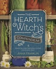 Hearth Witch's Compendium Magical Natural Living Tips Recipes Guide Book