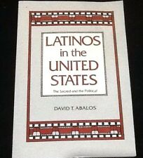 LATINOS IN THE UNITED STATES David Abalos History Culture Life US America