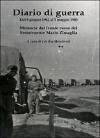 Diario di guerra. Dal 6 giugno 1942 al 5 maggio 1943. Memorie dal fronte russo