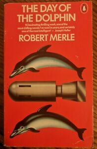 The Day of the Dolphin by Robert Merle (Penguin, 1973)