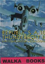REPUBLIC'S A-10 THUNDERBOLT II <> A Pictorial History <>  Hardcover <> BRAND NEW