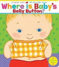 Where Is Baby's Belly Button? by Karen Katz (2009, Board Book, Anniversary)