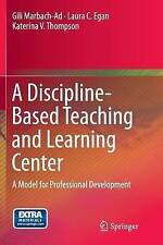 A Discipline-Based Teaching and Learning Center: A Model for Professional Develo