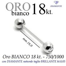 Piercing 16mm. body TRAGO CORPO LINGUA LABBRO ORO BIANCO 18kt. BRILLANTE diamond