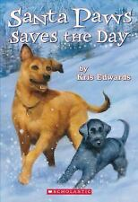 Santa Paws Saves the Day by Kris Edwards~Paperback, 2005, VERY GOOD Condition
