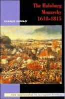 The Habsburg Monarchy 1618-1815 (New Approaches to European History) by Ingrao,