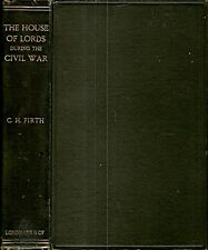 FIRTH, C.H. - THE HOUSE OF LORDS DURING THE CIVIL WAR